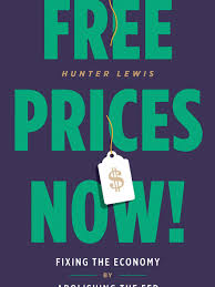 free prices now fixing the economy by abolishing the fed mises