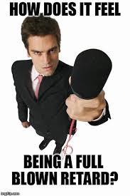 Full Retard Meme - image tagged in full retard imgflip