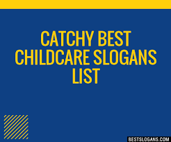 30 catchy best childcare slogans list taglines phrases names 2017