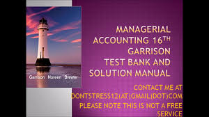 managerial accounting 16th edition garrison test bank and