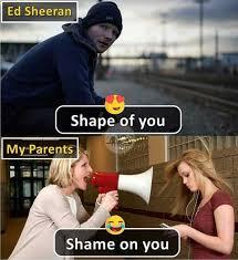 Shame On You Meme - dopl3r com memes ed sheeran shape of you my parents shame on you
