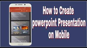 make powerpoint presentation on android mobile ii learn
