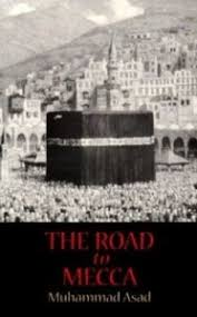 the message of the quran by muhammad asad muhammad asad and the road to mecca the opinion pages