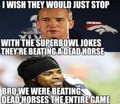 Broncos Super Bowl Meme - i wish they would just stop with the super bowl jokes football
