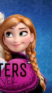 frozen wallpaper elsa and anna sisters forever sisters forever anna frozen iphone wallpaper part 2 of 2 my sister