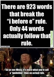 Memes That Are Actually Funny - there are 923 words that break the i before e rule only 44 words