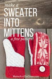 sweater mittens guest tutorial felted sweater mittens with printable pattern