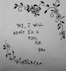 a fool in love yes i will admit i m a fool for you on we heart it