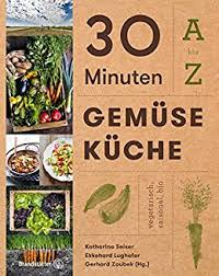 gemüseküche 30 minuten gemüseküche a bis z german edition ebook
