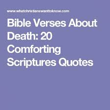 comforting verses for death delightful bible verse comfort loss of father design inspirations