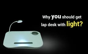 lighted laptop desk tray why you should get lap desk with light