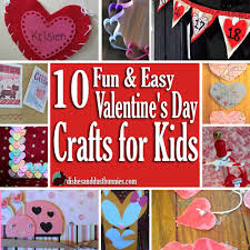 10 fun u0026 easy valentine u0027s day crafts for kids dishes and dust