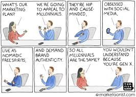 trying to appeal to millennials marketoonist tom fishburne