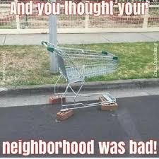 Shopping Cart Meme - funny meme bad neighborhood shopping cart fail lol funny humor