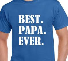 christmas gift for father best papa ever t shirt birthday gift
