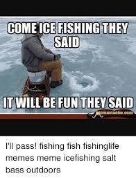 Ice Fishing Meme - 25 best memes about ice fishing ice fishing memes