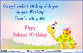 happy belated birthday cards 42 best belated birthday greeting