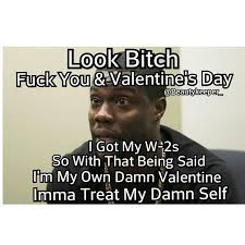Fuck Valentines Day Meme - 20 best idgaf images on pinterest funny stuff funny things and