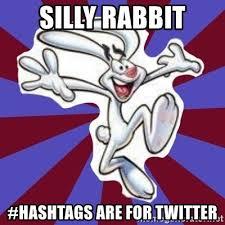 Silly Rabbit Meme - silly rabbit hashtags are for twitter trix rabbit meme generator