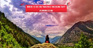 top 12 places to go on your next weekend tripshelf