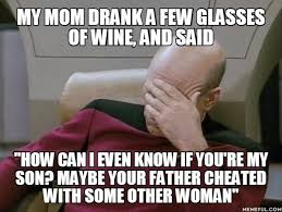 Mad Mom Meme - ok i did some stuff to make her mad but really mom really