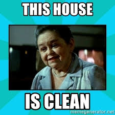 House Meme Generator - this house is clean poltergeist lady meme generator