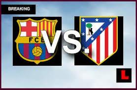 la liga live scores and table barcelona vs atlético madrid score en vivo determines la liga