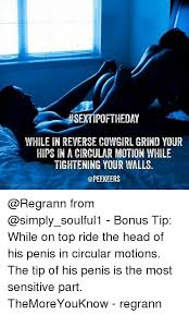 Cowgirl Memes - hsextipoftheday while in reverse cowgirl grind your hips in a