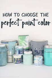 how to choose the perfect paint color lovely etc
