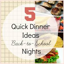 5 quick dinner ideas for those busy back nights two