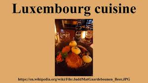 cuisine luxembourg luxembourg cuisine