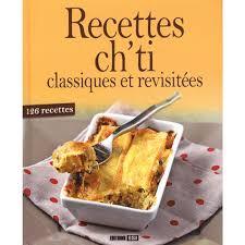 cuisine ch ti recettes ch ti classiques et revisitées livre cuisine salée