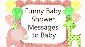 funniest baby shower baby shower messages to baby