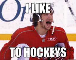 Ovechkin Meme - i like to hockeys ovechkin quickmeme