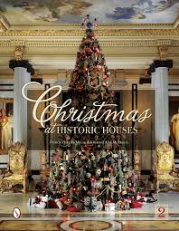 pictures of christmas decorations in homes christmas at historic houses patricia hart mcmillan katharine