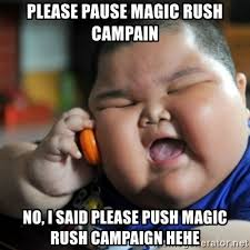 Hehe Meme - please pause magic rush cain no i said please push magic rush