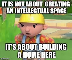 Builder Memes - image tagged in yale social justice warrior bob the builder
