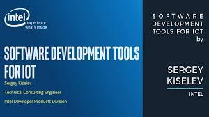 part 9 software development tools for intel iot platforms