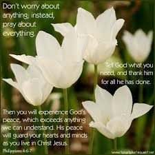philippians 4 6 do not worry pray tell the lord thank you