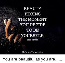 Coco Chanel Meme - beauty begins the moment you decide to be yourself coco chanel