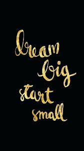 iphone wallpaper black quotes black and gold wallpaper hd dream big start small 3 click on the