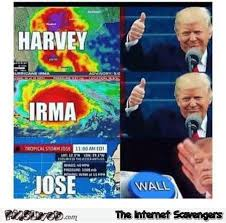 Jose Meme - trump will stop hurricane jose with a wall funny meme pmslweb