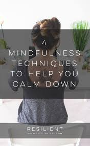 Colors That Calm You Down by 4 Mindfulness Techniques To Help You Calm Down Resilient