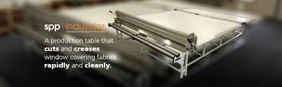 spp industries roller shade roman shade and awning production tables