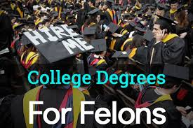 Degree Are Sentenced College Degrees For Felons Jobs That Hire Felons