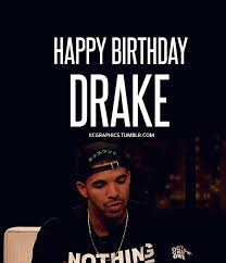Happy Birthday Meme Tumblr - gif drake gifs quotes happy birthday drizzy kcgraphics creative