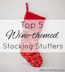 wine themed gifts a bit of wine top 5 wine themed stuffers for every day