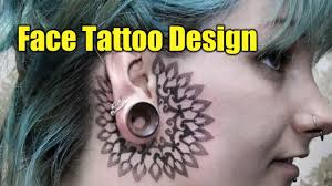 face tattoo design tattoo world youtube