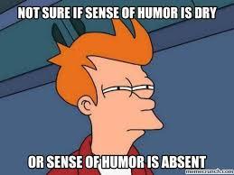 Dry Humor Memes - humor