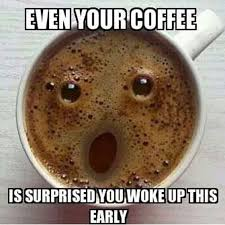 Memes For Lovers - these 15 memes speak to coffee lovers on a spiritual level